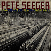 American Industrial Ballads by Pete Seeger