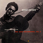 Hard Travelin': The Asch Recordings, Vol. 3 by Woody Guthrie