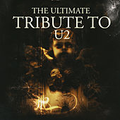 The Ultimate Tribute To U2 by Various Artists