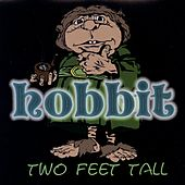 Two Feet Tall by Hobbit