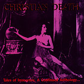 Tales Of Innocence, A Continued Anthology… by Christian Death