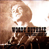 The Very Best of Woody Guthrie by Woody Guthrie