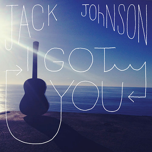 I Got You by Jack Johnson