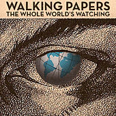 The Whole World's Watching by Walking Papers