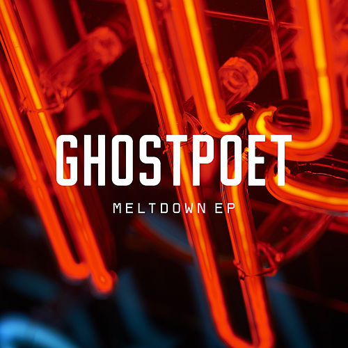 Meltdown EP by Ghostpoet