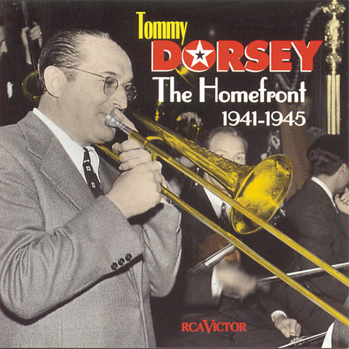 The Homefront 1941-1945 by Tommy Dorsey