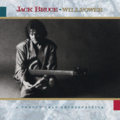 Willpower: A 20 Year Retrospective by Jack Bruce