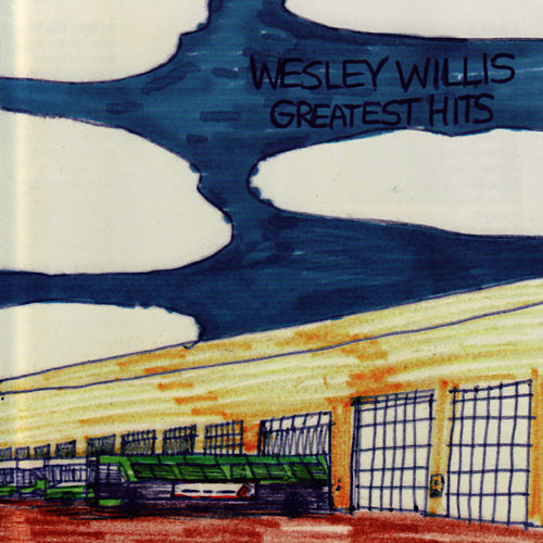 Greatest Hits von Wesley Willis
