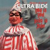 God Is God...Puke Is Puke by Ultra Bide