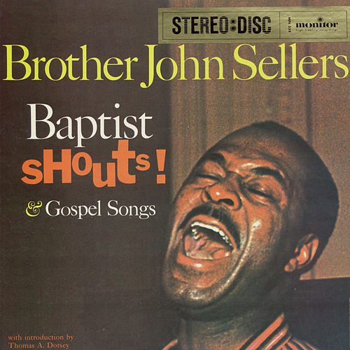 Baptist Shouts and Gospel Songs by Brother John Sellers