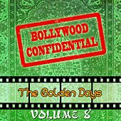 Bollywood Confidential - The Golden Days, Vol. 8 (The Original Soundtrack) by Various Artists