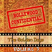 Bollywood Confidential - The Golden Days, Vol. 3 (The Original Soundtrack) by Various Artists