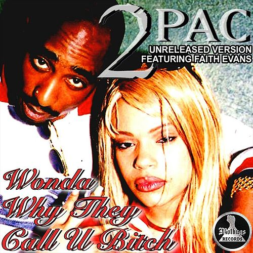 Mo Thugs Records Presents: Wonder Why They Call You Bitch by Tupac by 2Pac