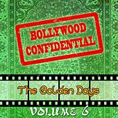 Bollywood Confidential - The Golden Days, Vol. 6 (The Original Soundtrack) by Various Artists
