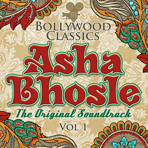 Bollywood Classics - Asha Bhosle, Vol. 1 (The Original Soundtrack) by Asha Bhosle