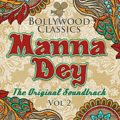 Bollywood Classics - Manna Dey, Vol. 2 (The Original Soundtrack) by Manna Dey