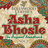 Bollywood Classics - Asha Bhosle, Vol. 2 (The Original Soundtrack) by Asha Bhosle