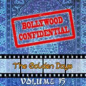 Bollywood Confidential - The Golden Days, Vol. 15 (The Original Soundtrack) by Various Artists