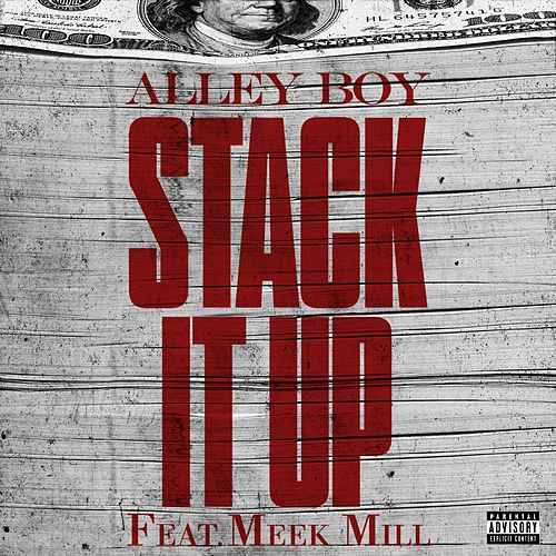 Stack It Up (feat. Meek Mill) by Alley Boy