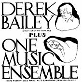 Derek Bailey Plus One Music Ensemble by Various Artists