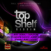 Top Shelf Riddim by Various Artists
