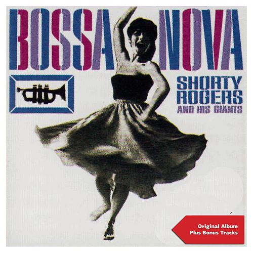Bossa Nova (Original Album Plus Bonus Tracks 1962) by Shorty Rogers