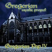 Gregorian Pop, Vol. 4 by Gregorian Mystic Project