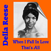 When I Fall in Love by Della Reese
