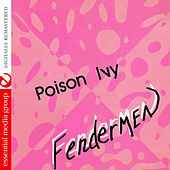 Poison Ivy (Digitally Remastered) by Fendermen