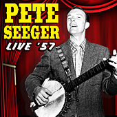 Live '57 by Pete Seeger