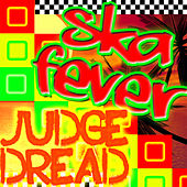 Ska Fever by Judge Dread