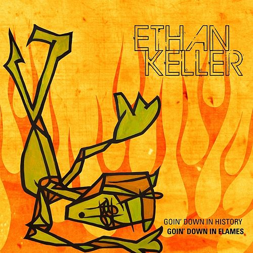 Goin Down in History, Goin Down in Flames by Ethan Keller