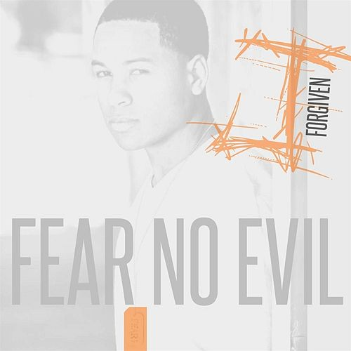 Fear No Evil by J. Forgiven