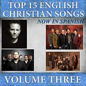 Top 15 English Christian Songs in Spanish, Vol. 3 by Samaritan Revival