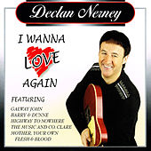 I Wanna Love Again by Declan Nerney