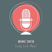 Lady Luck Blues von Mamie Smith