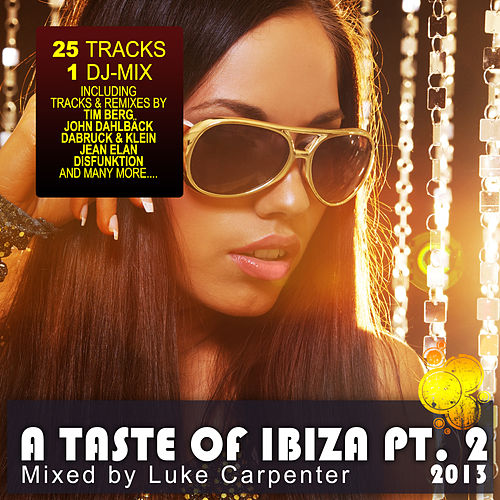 A Taste of Ibiza 2013 Pt. 2 - Summer House Anthems (Mixed By Luke Carpenter) by Various Artists