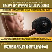 Maximizing Results from Your Workout by Binaural Beat Brainwave Subliminal Systems