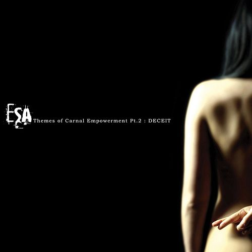 Themes of Carnal Empowerment, Pt. 2: Deceit by ESA