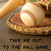 Take Me out to the Ball Game - Single by The O'Neill Brothers Group