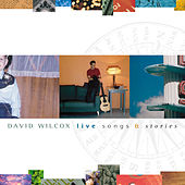 Live Songs & Stories by David Wilcox