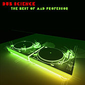 Dub Science: The Best of Mad Professor by Various Artists