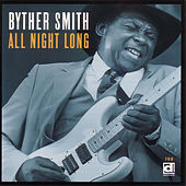 All Night Long by Byther Smith