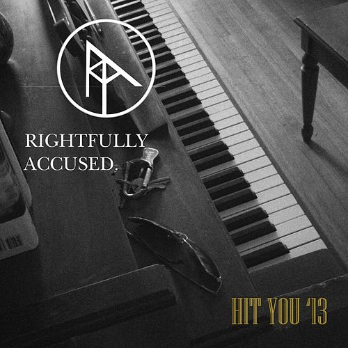 Hit You '13 by Rightfully Accused