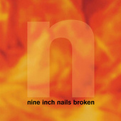 Broken by Nine Inch Nails