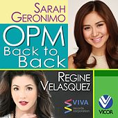OPM Back to Back Hits of Regine Velasquez & Sarah Geronimo by Various Artists