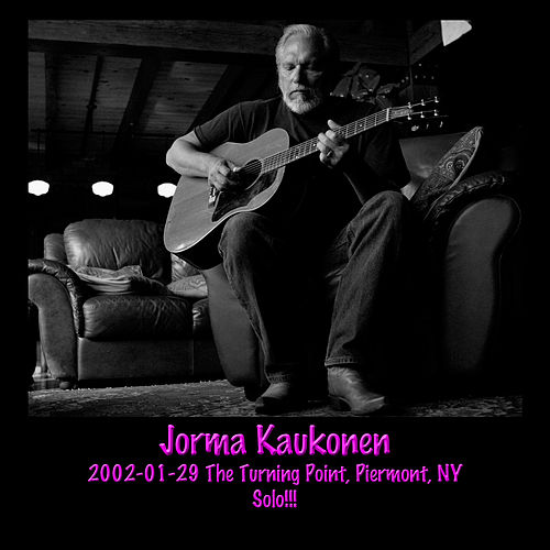 2002-01-29 the Turning Point, Piermont, NY (Live) by Jorma Kaukonen