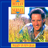 Walkin' on New Grass by Declan Nerney