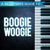 A Beginners Guide to: Boogie Woogie von Various Artists