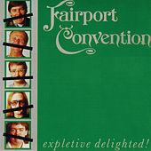 Expletive Delighted by Fairport Convention